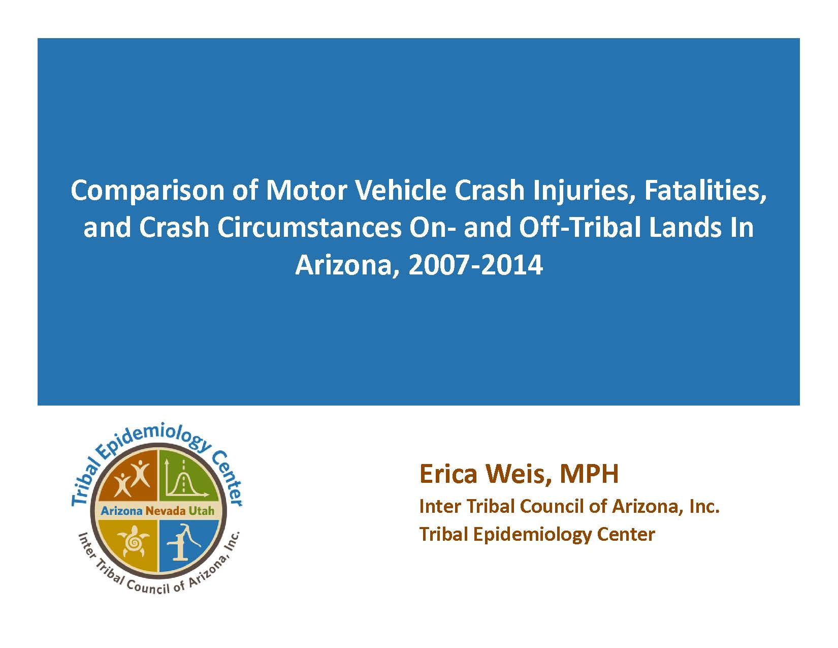 Comparison of Motor Vehicle Crash Injuries, Fatalities, and Crash Circumstances On- and Off-Tribal Lands In Arizona, 2007-2014